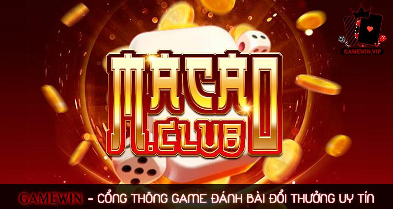 Macau Club – Cổng game đánh bài đổi thưởng – Ai cũng có thể trở thành Thần Bài online
