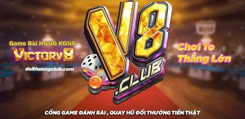 V8 Club – Tham gia ngay game đánh bài đổi thưởng ăn tiền thật qua mạng uy tín nhất hiện nay