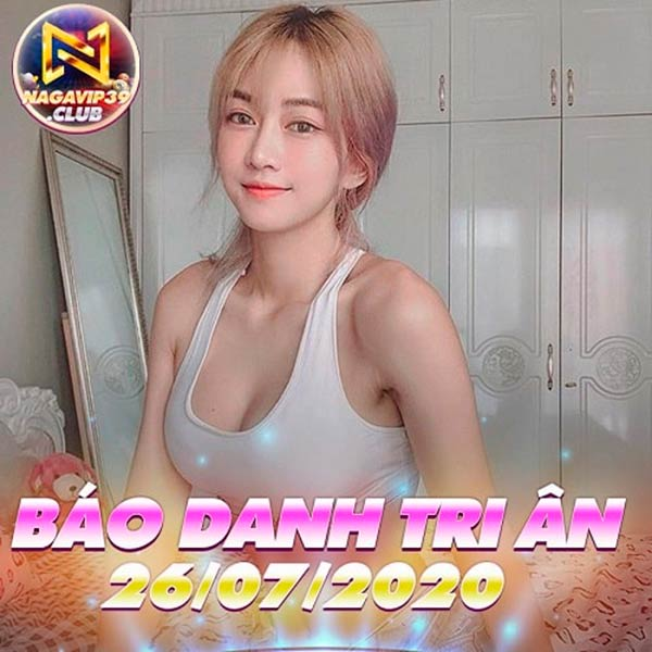 Giftcode game bài NaGaVip Club 26/7/2020: Báo danh Tri Ân ngày 26/07