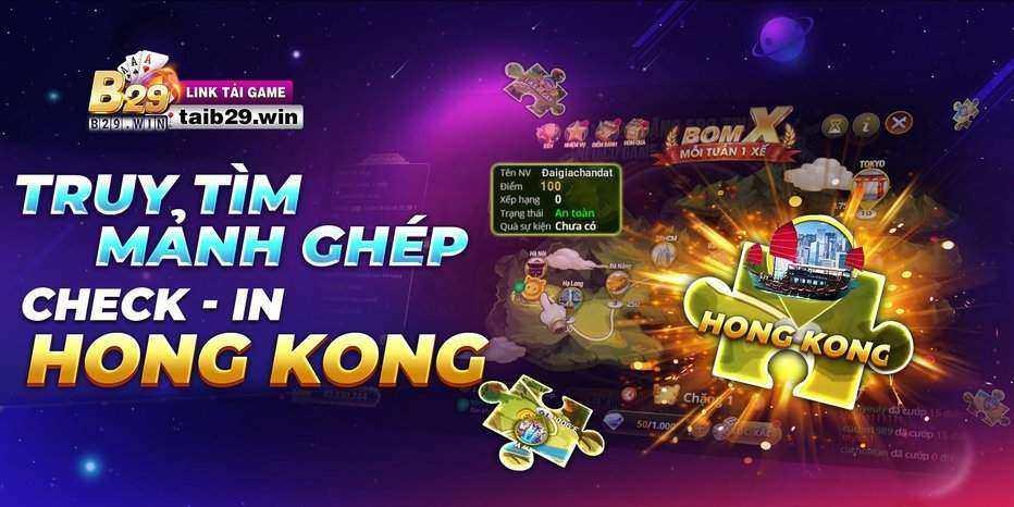 B29 Club giftcode game 21/8/2020: Truy tìm mảnh ghép – Checkin Hong Kong