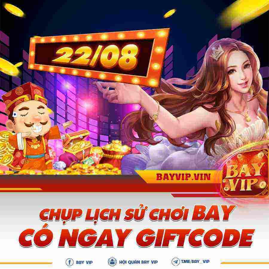 BayVip giftcode game 23/8/2020: Chụp lịch sử chơi Bay – Có ngay GIFTCODE