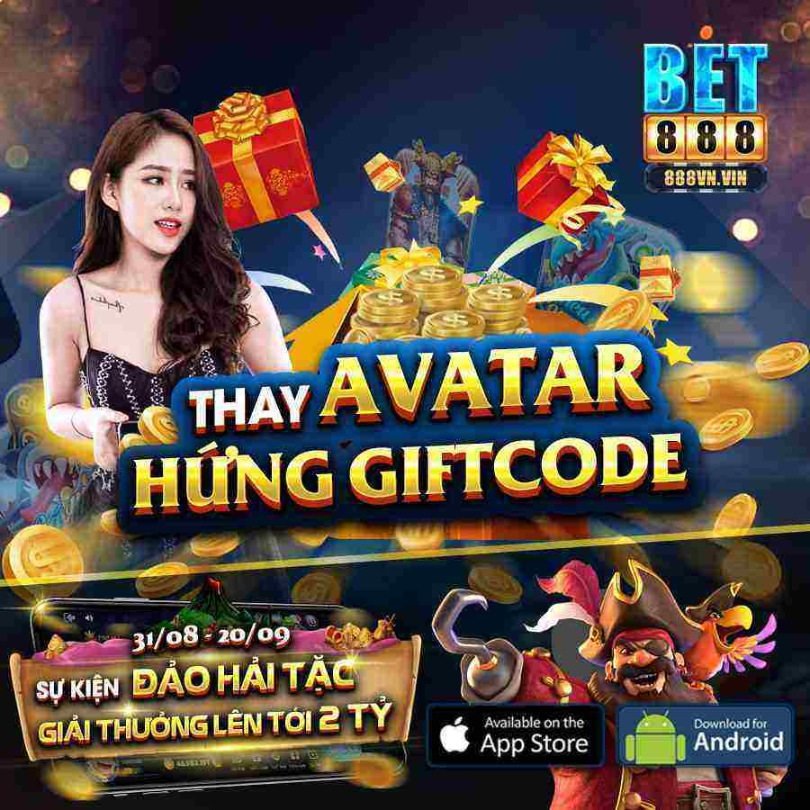Bet888 Club giftcode game 31/8/2020: Thay Avatar – Hứng Trọn GIFTCODE