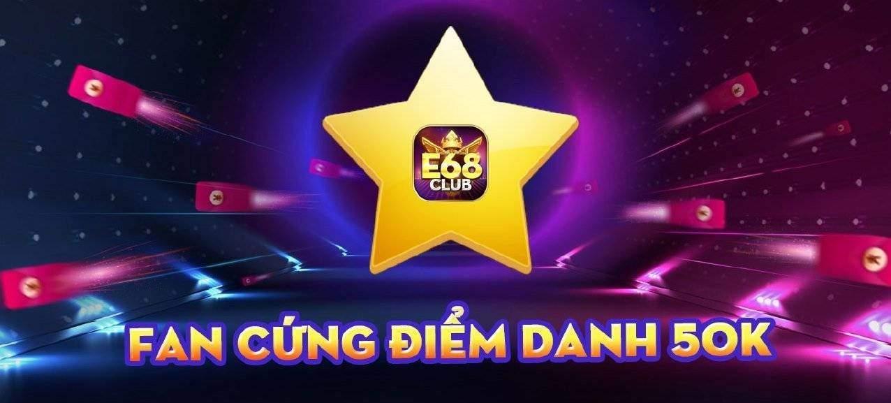 E68 Club giftcode game 20/8/2020: Fan Cứng điểm danh 50k