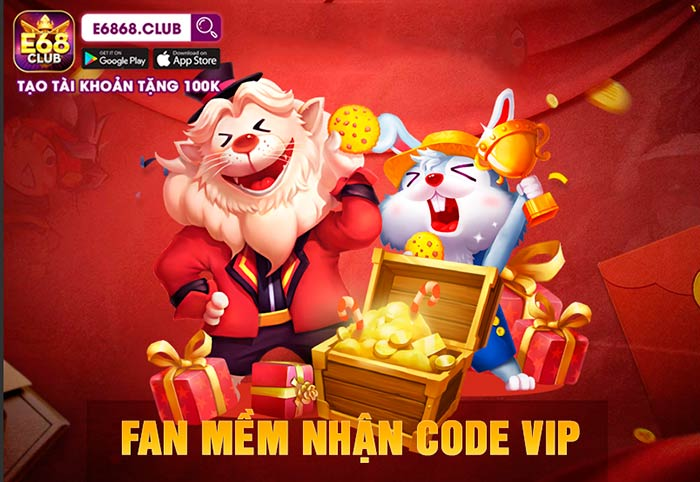 Giftcode game bài E68 Club 5/8/2020: Fan mềm nhận Code