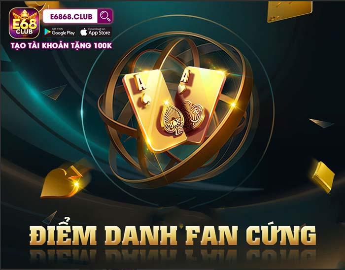 Giftcode game bài E68 Club 5/8/2020: Tặng Code 50k Fan Cứng