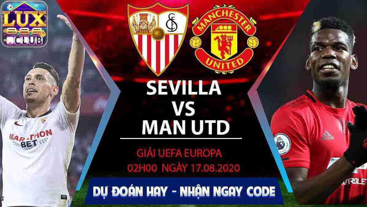 Giftcode game bài LuxClub 17/8/2020: Dự đoán kết quả Europa League – Sevilla vs Mu