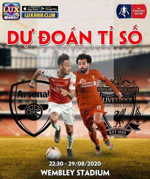 LuxClub giftcode game 29/8/2020: Dự đoán tỷ số siêu Cúp Anh – Arsenal vs Liverpool