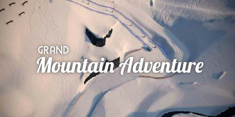 Grand Moutain Adventure - Tựa game miễn phí hay nên chơi mùa Covid 19