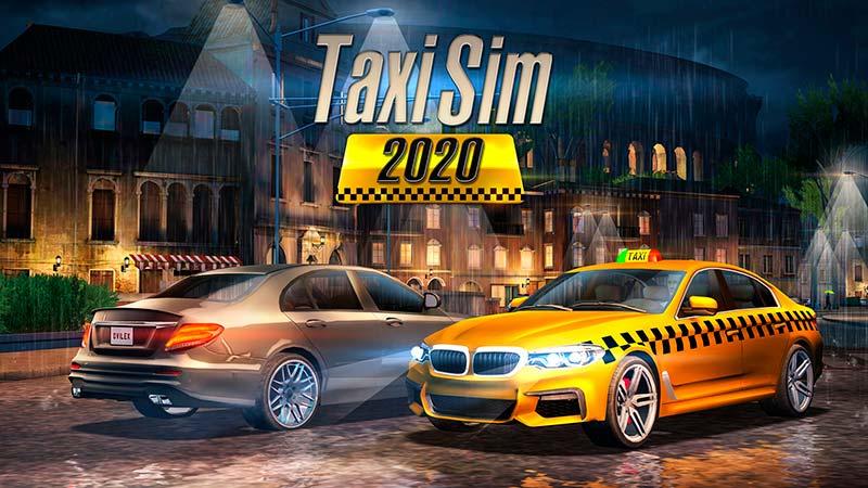 Taxi Sim 2020 - Cùng trải nghiệm cuộc sống chân thật nhất của các tài xế taxi
