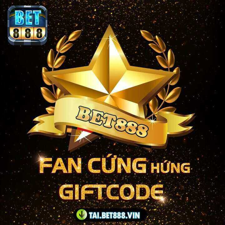 Bet888 Club giftcode game 3/9/2020: Mừng Đại Lễ – Tặng GIFTCODE Fan Cứng