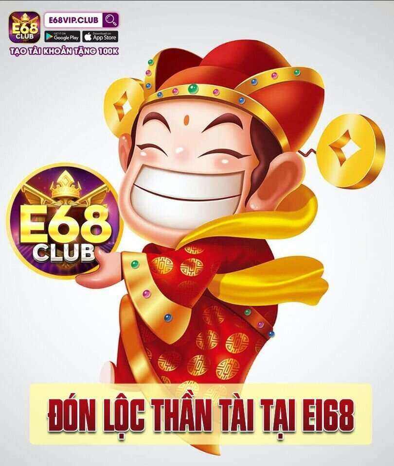 E68 Club giftcode game 3/9/2020: Đón Lộc Thần Tài Tại E168