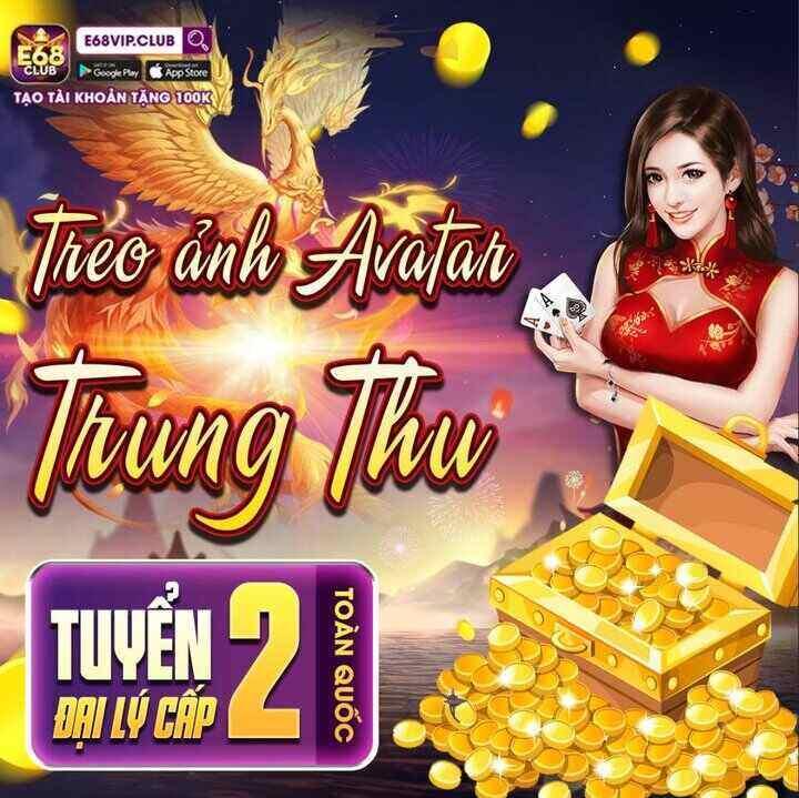 E68 Club giftcode game 7/9/2020: Treo Avatar – Nhận quà Trung Thu