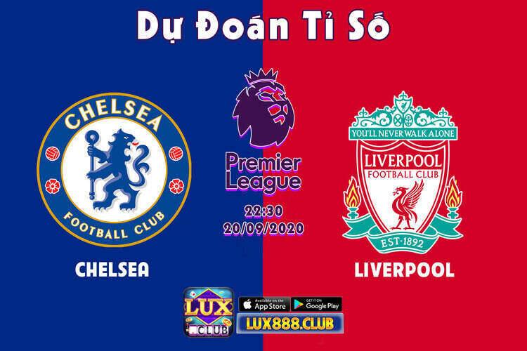 LuxClub giftcode game 20/9/2020: Đoán tỷ số Chelsea vs Liver – Nhận lì xì 300k