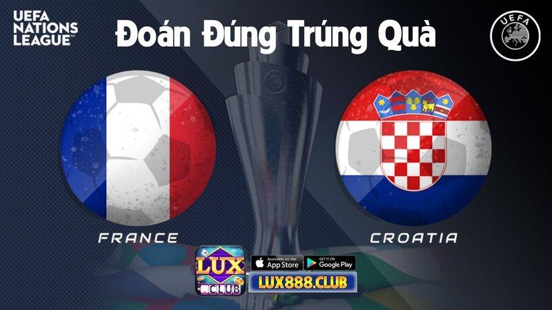 LuxClub giftcode game 8/9/2020: Dự đoán Pháp vs Croatia – Nhận lì xì khủng