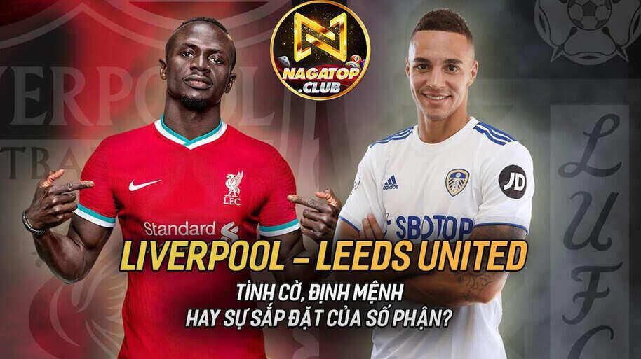 NagaVip Club giftcode game 13/9/2020: Dự đoán tỷ số Liverpool vs Leeds United
