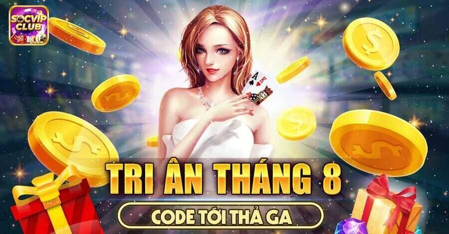 SocVip Club giftcode game 2/9/2020: Tri Ân tháng 8 – Code tới thả ga
