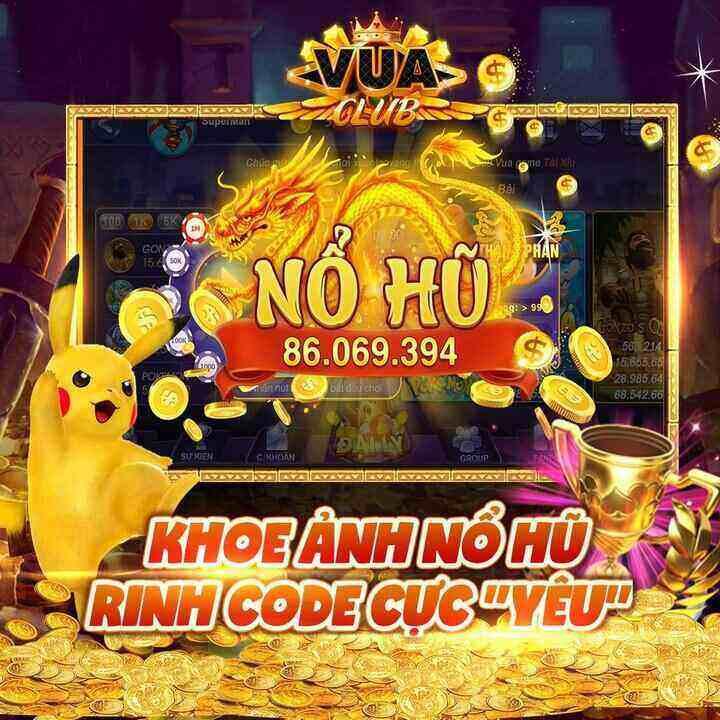 Vua Club giftcode game 5/9/2020: Khoe ảnh nổ hũ – Rinh Code cực yêu