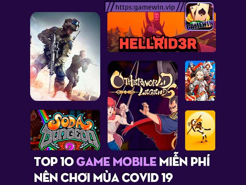 Top 10 game mobile miễn phí hay nên chơi nhất mùa Covid 19