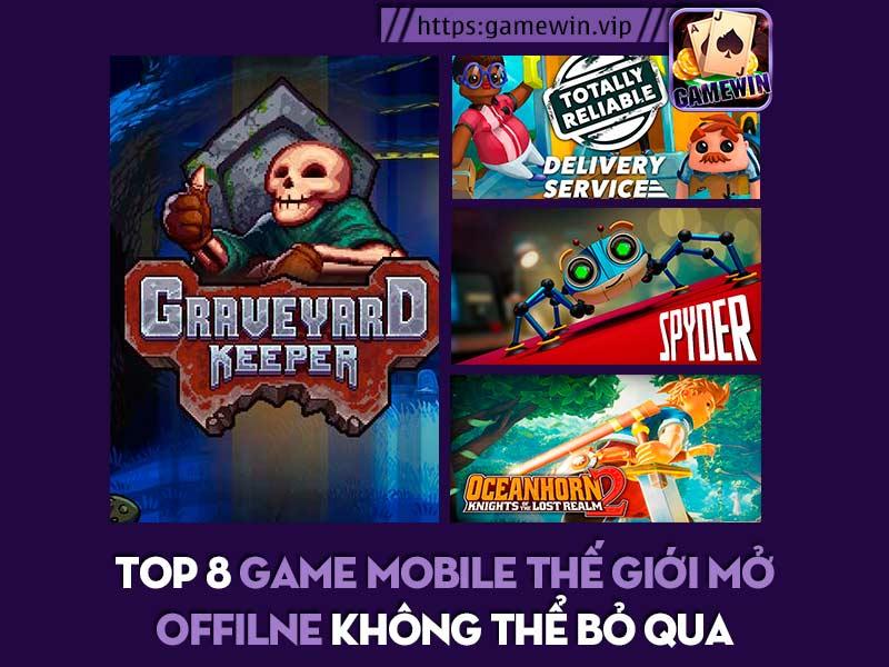 Top 8 game mobile thế giới mở offline gây nghiện nhất 2020