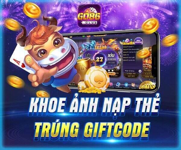 Go86 Club giftcode game 15/11/2020: Khoe ảnh nạp thẻ – Trúng ngay Vip