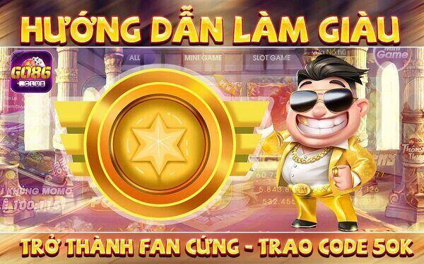 Go86Club giftcode game 23/11/2020: Trở thành Fan cứng – Trao Code 50k