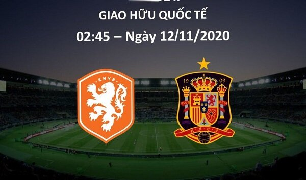 LuxClub giftcode game 11/11/2020: Dự đoán tỷ số Hà Lan vs Tây Ban Nha
