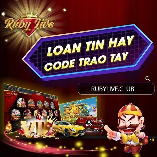 RuBy Live giftcode game 26/11/2020: Loan tin hay – Code trao tay