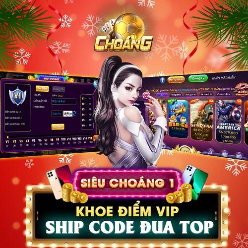 Choáng Club giftcode game 22/12/2020: Khoe điểm Vip – Ship Code đua Top
