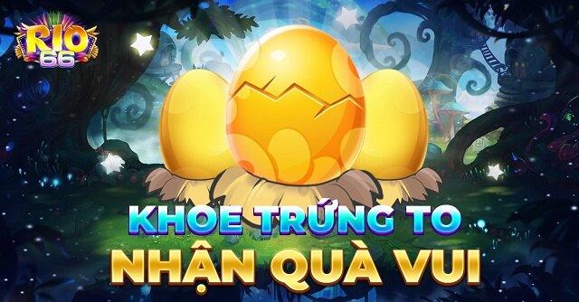 Rio66 Club giftcode game 2/12/2020: Khoe trứng to – Nhận quà vui