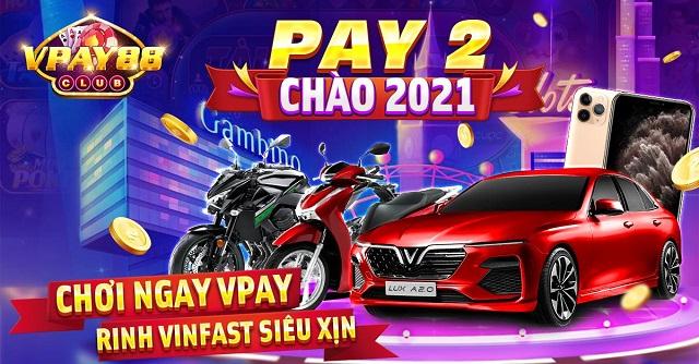 VPay88 Club giftcode game 6/1/2020: Siêu sự kiện Pay2 – Chơi Vpay rước Vinfast