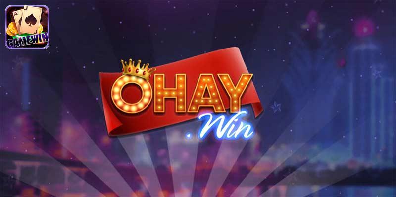 Cổng game bài Ohay Win - Ohay Vip - Ohay Club đổi thưởng