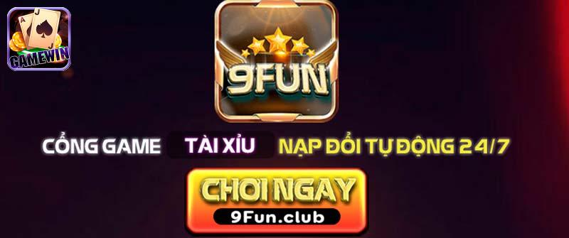 9Fun Club – Cổng game nổ hũ đổi thưởng xanh chín