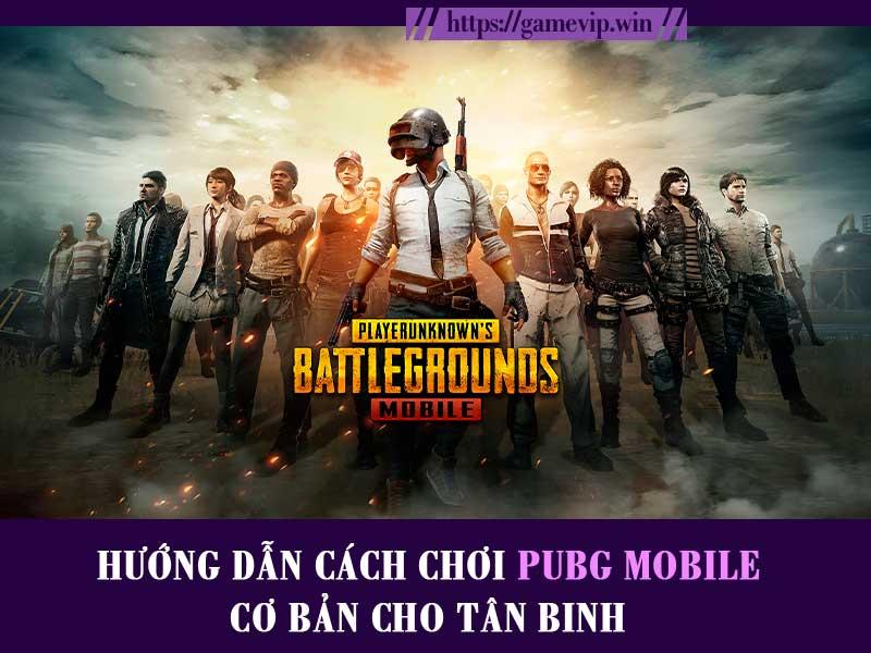 Top 6 hướng dẫn cách chơi game bắn súng PUBG Mobile cơ bản