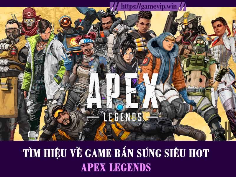 Apex Legend – Tìm hiểu ngay tựa game bắn súng mobile siêu hot